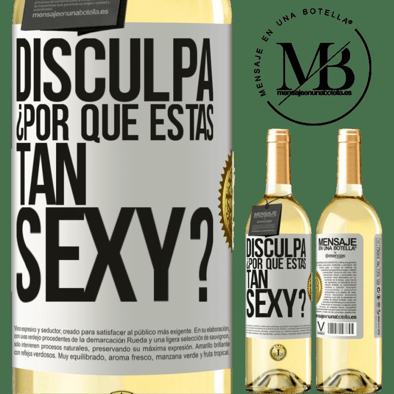 24,95 € Envío gratis | Vino Blanco Edición WHITE Disculpa, ¿por qué estás tan sexy? Etiqueta Blanca. Etiqueta personalizable Vino joven Cosecha 2020 Verdejo