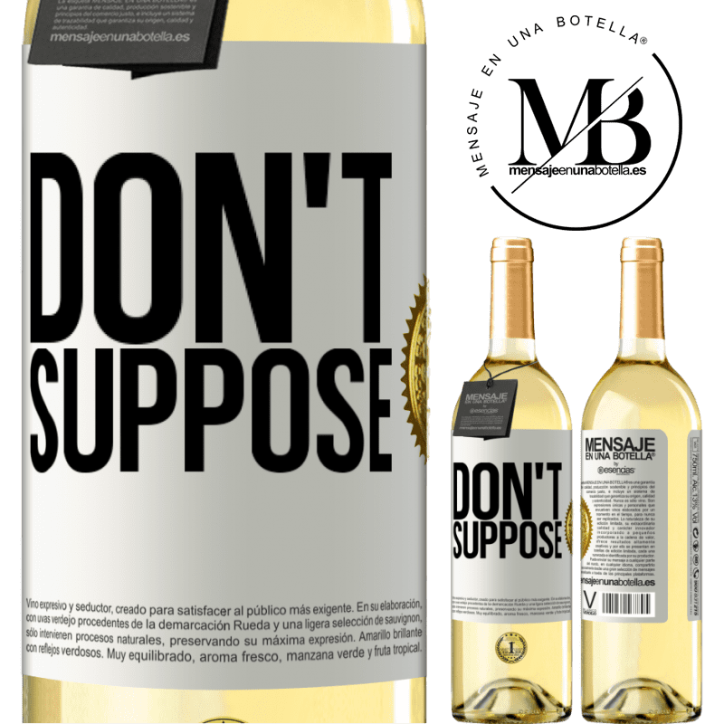 24,95 € Free Shipping | White Wine WHITE Edition Don't suppose White Label. Customizable label Young wine Harvest 2020 Verdejo
