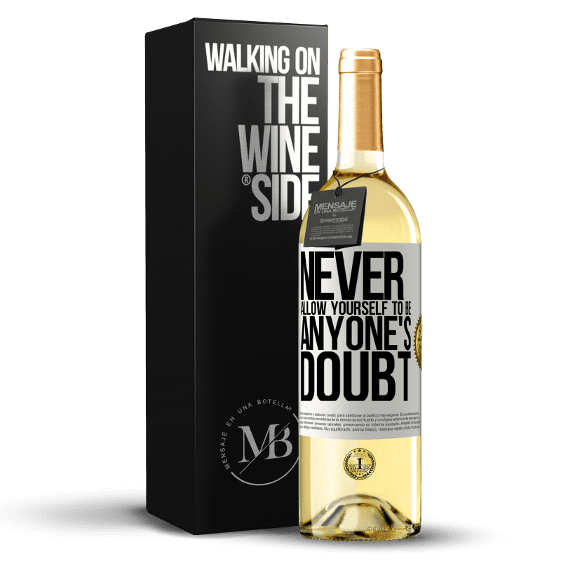 24,95 € Free Shipping | White Wine WHITE Edition Never allow yourself to be anyone's doubt White Label. Customizable label Young wine Harvest 2020 Verdejo