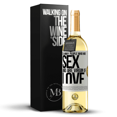 «So many people who have sex and are virgin of love» WHITE Edition