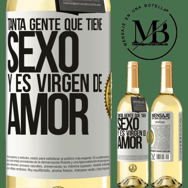 24,95 € Envío gratis | Vino Blanco Edición WHITE Tanta gente que tiene sexo y es virgen de amor Etiqueta Blanca. Etiqueta personalizable Vino joven Cosecha 2020 Verdejo