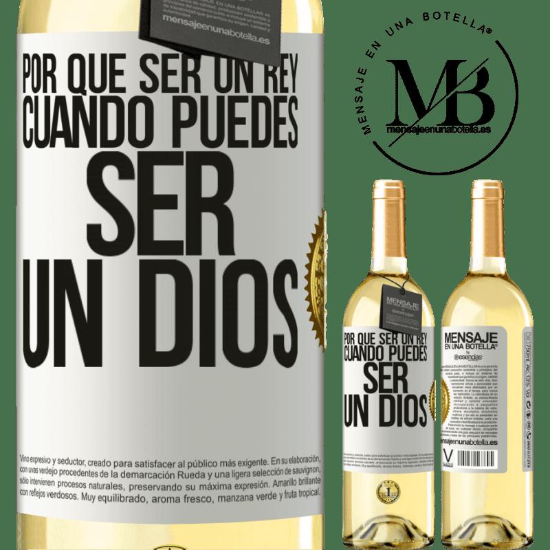 24,95 € Envío gratis | Vino Blanco Edición WHITE Por qué ser un rey cuando puedes ser un Dios Etiqueta Blanca. Etiqueta personalizable Vino joven Cosecha 2020 Verdejo