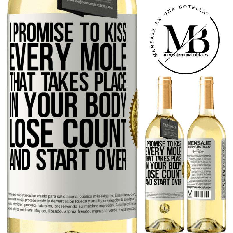 24,95 € Free Shipping | White Wine WHITE Edition I promise to kiss every mole that takes place in your body, lose count, and start over White Label. Customizable label Young wine Harvest 2020 Verdejo