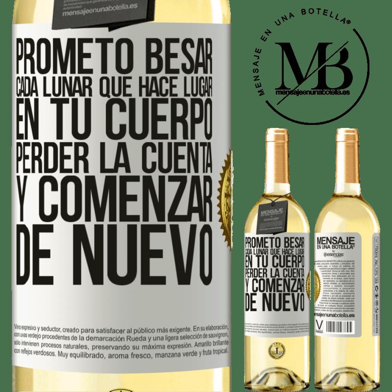 24,95 € Envío gratis | Vino Blanco Edición WHITE Prometo besar cada lunar que hace lugar en tu cuerpo, perder la cuenta, y comenzar de nuevo Etiqueta Blanca. Etiqueta personalizable Vino joven Cosecha 2020 Verdejo