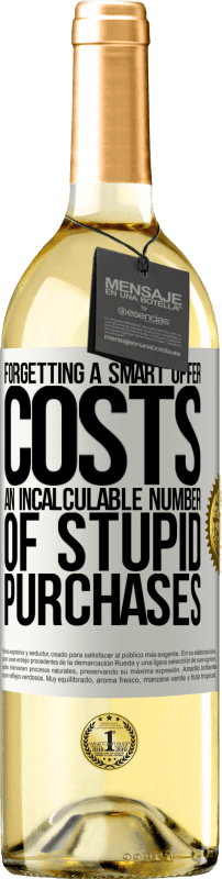 24,95 € Free Shipping | White Wine WHITE Edition Forgetting a smart offer costs an incalculable number of stupid purchases White Label. Customizable label Young wine Harvest 2020 Verdejo