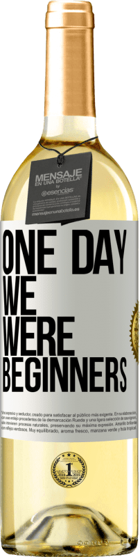 24,95 € Free Shipping   White Wine WHITE Edition One day we were beginners White Label. Customizable label Young wine Harvest 2020 Verdejo