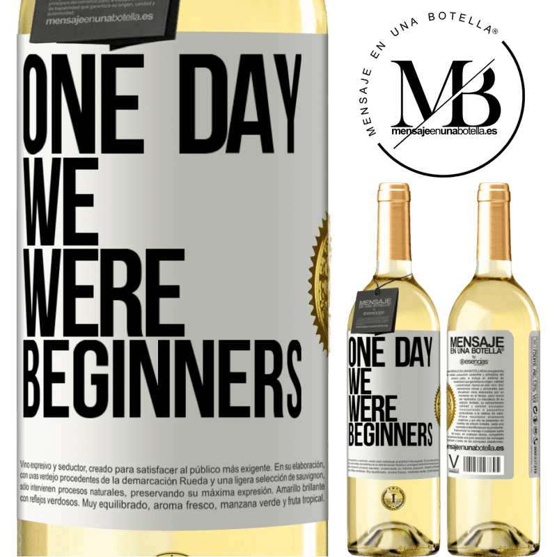24,95 € Free Shipping | White Wine WHITE Edition One day we were beginners White Label. Customizable label Young wine Harvest 2020 Verdejo
