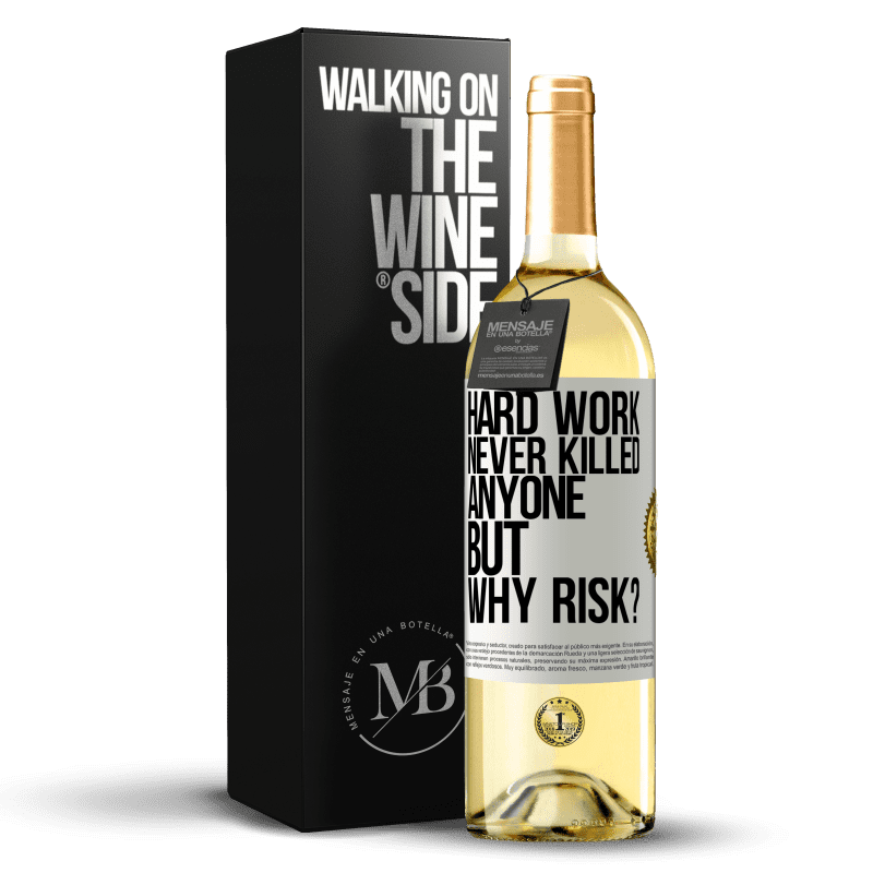 24,95 € Free Shipping | White Wine WHITE Edition Hard work never killed anyone, but why risk? White Label. Customizable label Young wine Harvest 2020 Verdejo