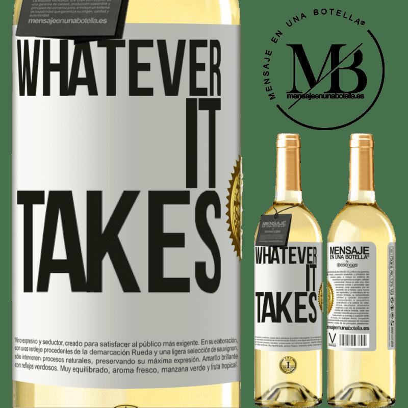 24,95 € Envío gratis   Vino Blanco Edición WHITE Whatever it takes Etiqueta Blanca. Etiqueta personalizable Vino joven Cosecha 2020 Verdejo