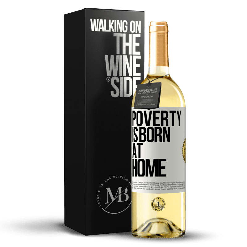 24,95 € Free Shipping | White Wine WHITE Edition Poverty is born at home White Label. Customizable label Young wine Harvest 2020 Verdejo