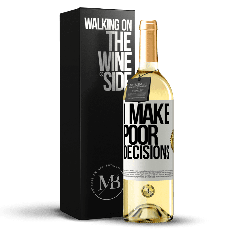 24,95 € Free Shipping   White Wine WHITE Edition I make poor decisions White Label. Customizable label Young wine Harvest 2020 Verdejo