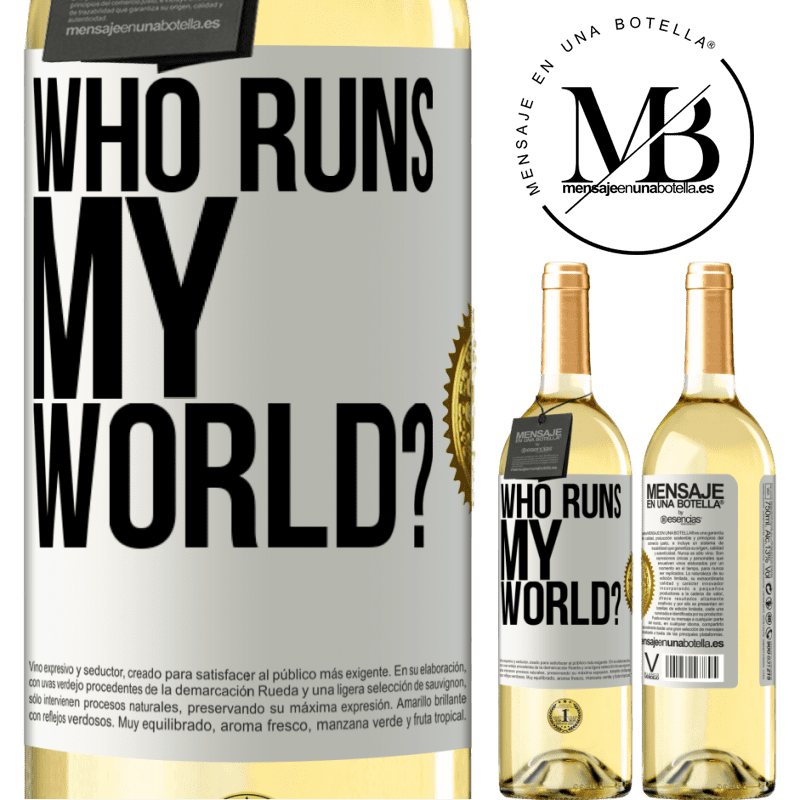 24,95 € Free Shipping   White Wine WHITE Edition who runs my world? White Label. Customizable label Young wine Harvest 2020 Verdejo