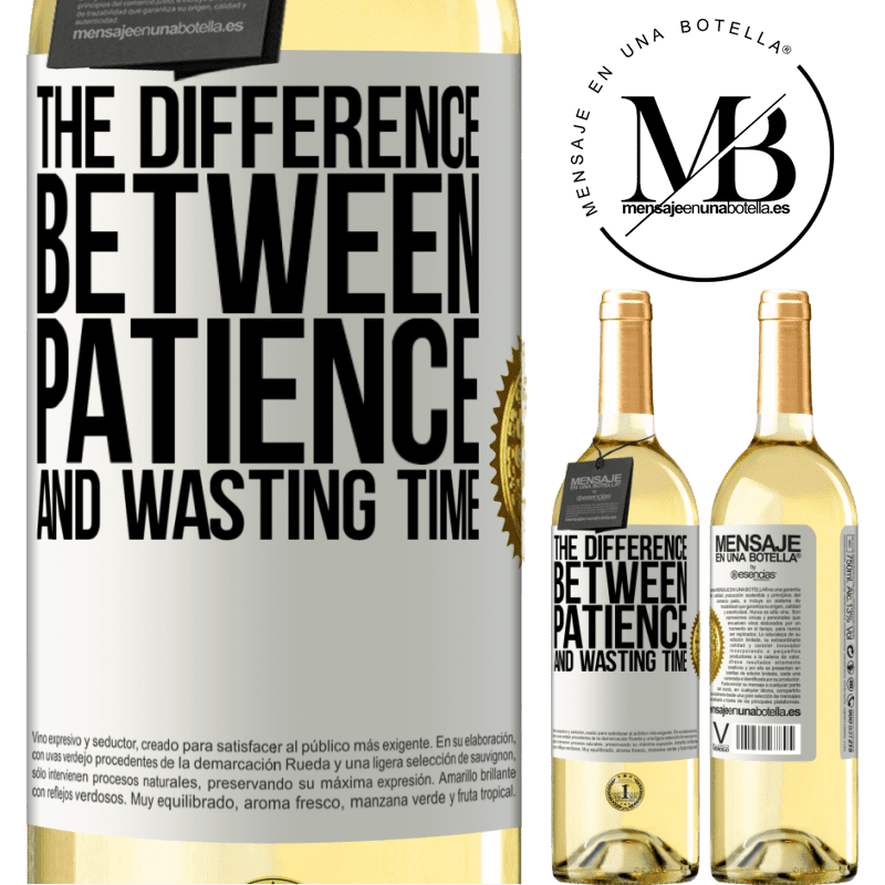 24,95 € Free Shipping | White Wine WHITE Edition The difference between patience and wasting time White Label. Customizable label Young wine Harvest 2020 Verdejo