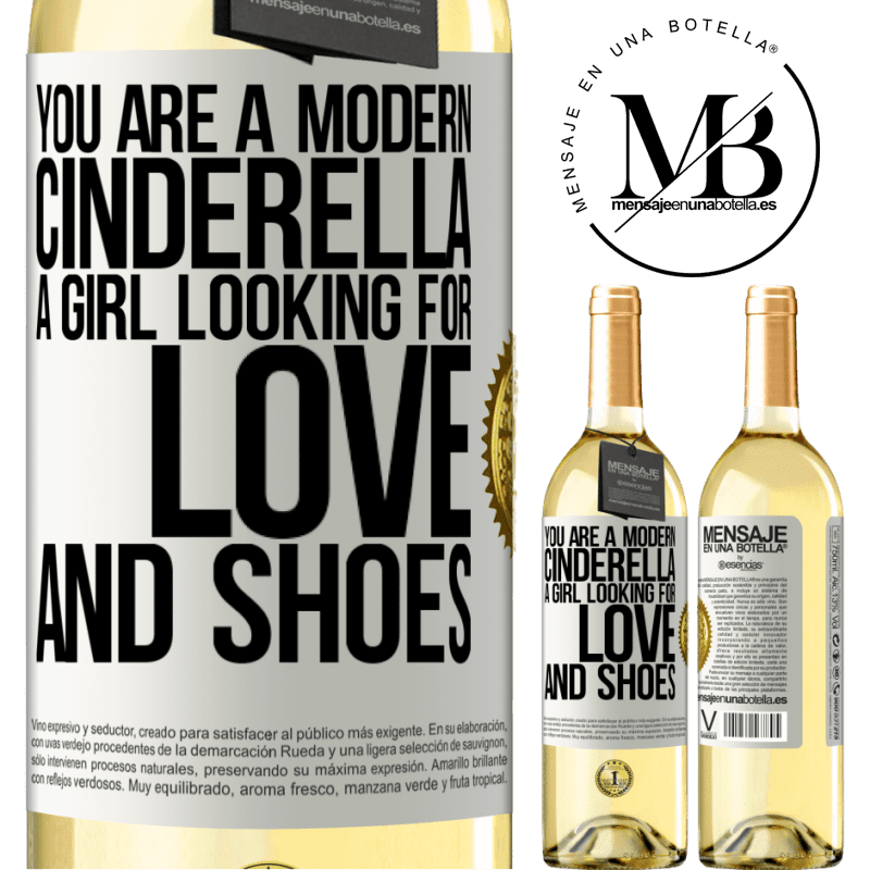 24,95 € Free Shipping | White Wine WHITE Edition You are a modern cinderella, a girl looking for love and shoes White Label. Customizable label Young wine Harvest 2020 Verdejo