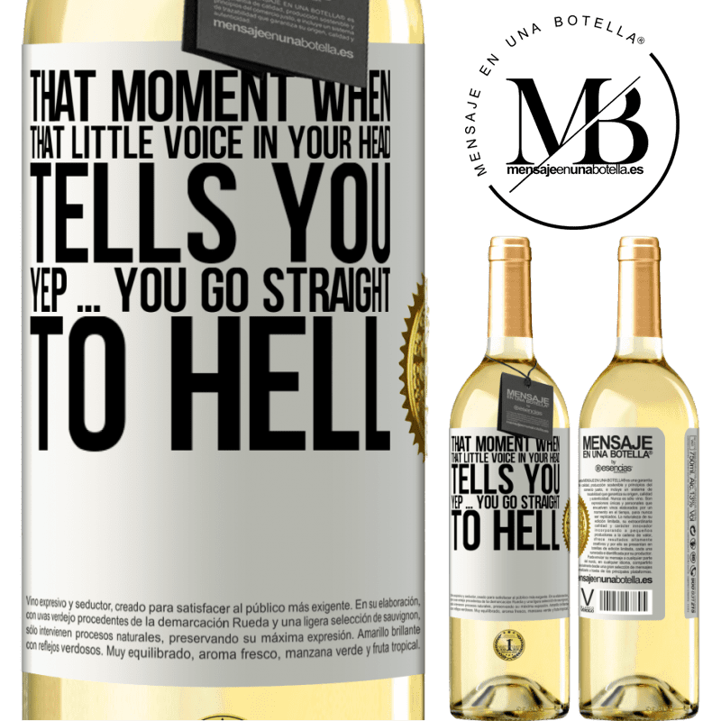 24,95 € Free Shipping   White Wine WHITE Edition That moment when that little voice in your head tells you Yep ... you go straight to hell White Label. Customizable label Young wine Harvest 2020 Verdejo