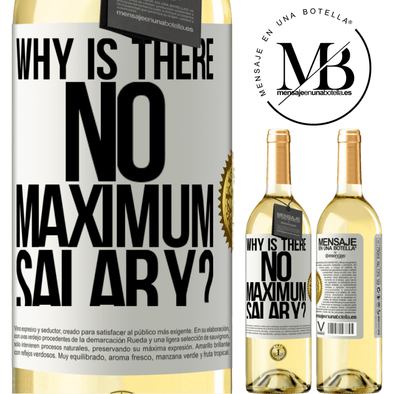 24,95 € Free Shipping | White Wine WHITE Edition why is there no maximum salary? White Label. Customizable label Young wine Harvest 2020 Verdejo