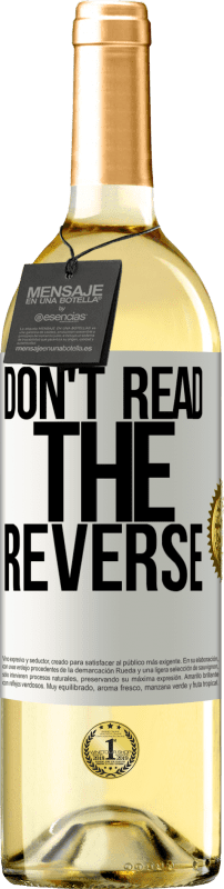 24,95 € Free Shipping | White Wine WHITE Edition Don't read the reverse White Label. Customizable label Young wine Harvest 2020 Verdejo