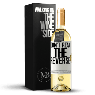 «Don't read the reverse» WHITE Edition