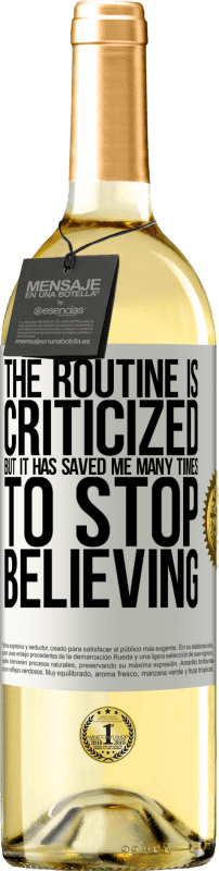 «The routine is criticized, but it has saved me many times to stop believing» WHITE Edition