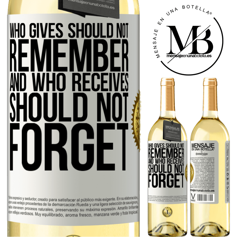24,95 € Free Shipping | White Wine WHITE Edition Who gives should not remember, and who receives, should not forget White Label. Customizable label Young wine Harvest 2020 Verdejo