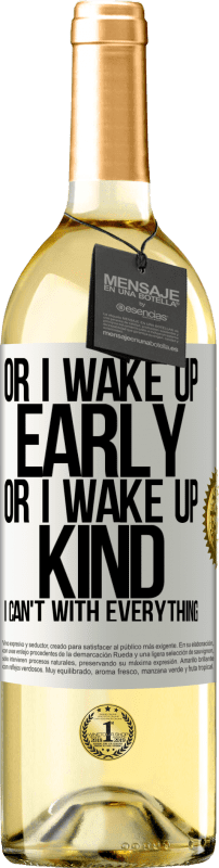 24,95 € Free Shipping   White Wine WHITE Edition Or I wake up early, or I wake up kind, I can't with everything White Label. Customizable label Young wine Harvest 2020 Verdejo