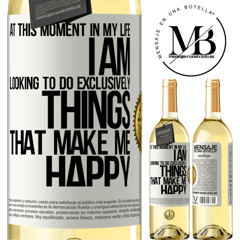 24,95 € Free Shipping | White Wine WHITE Edition At this moment in my life, I am looking to do exclusively things that make me happy White Label. Customizable label Young wine Harvest 2020 Verdejo