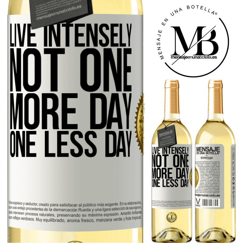 24,95 € Free Shipping | White Wine WHITE Edition Live intensely, not one more day, one less day White Label. Customizable label Young wine Harvest 2020 Verdejo