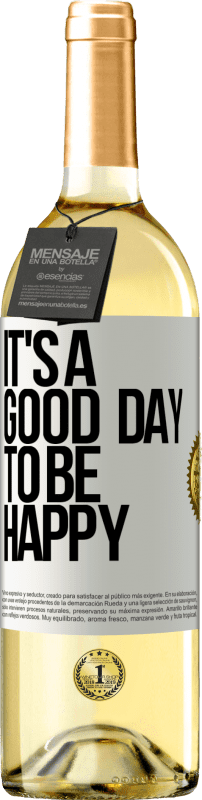24,95 € Free Shipping | White Wine WHITE Edition It's a good day to be happy White Label. Customizable label Young wine Harvest 2020 Verdejo