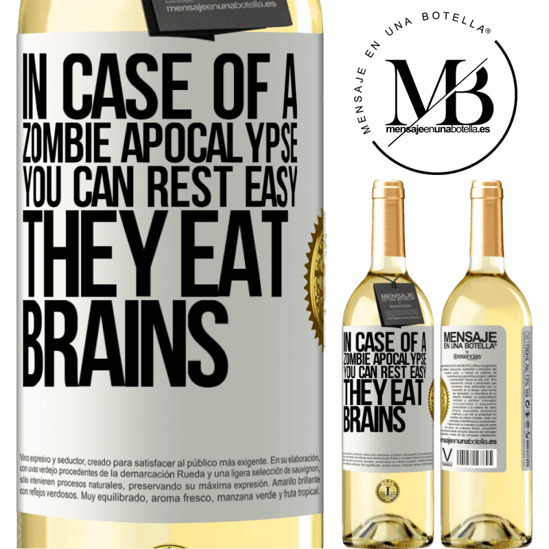 24,95 € Free Shipping | White Wine WHITE Edition In case of a zombie apocalypse, you can rest easy, they eat brains White Label. Customizable label Young wine Harvest 2020 Verdejo