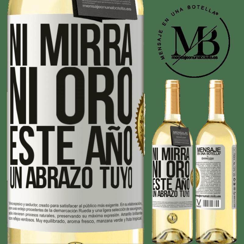 24,95 € Envío gratis | Vino Blanco Edición WHITE Ni mirra, ni oro. Este año un abrazo tuyo Etiqueta Blanca. Etiqueta personalizable Vino joven Cosecha 2020 Verdejo