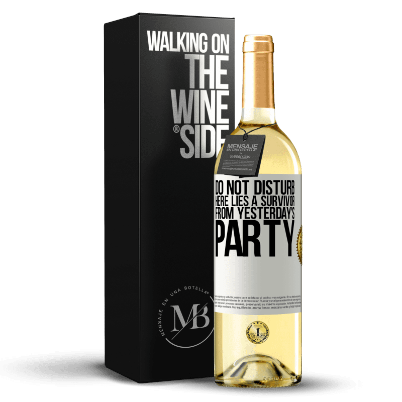 24,95 € Free Shipping | White Wine WHITE Edition Do not disturb. Here lies a survivor from yesterday's party White Label. Customizable label Young wine Harvest 2020 Verdejo