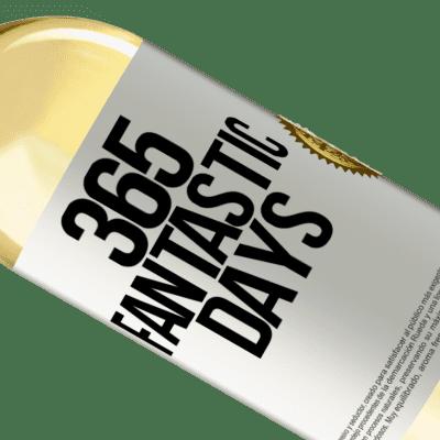Unique & Personal Expressions. «365 fantastic days» WHITE Edition