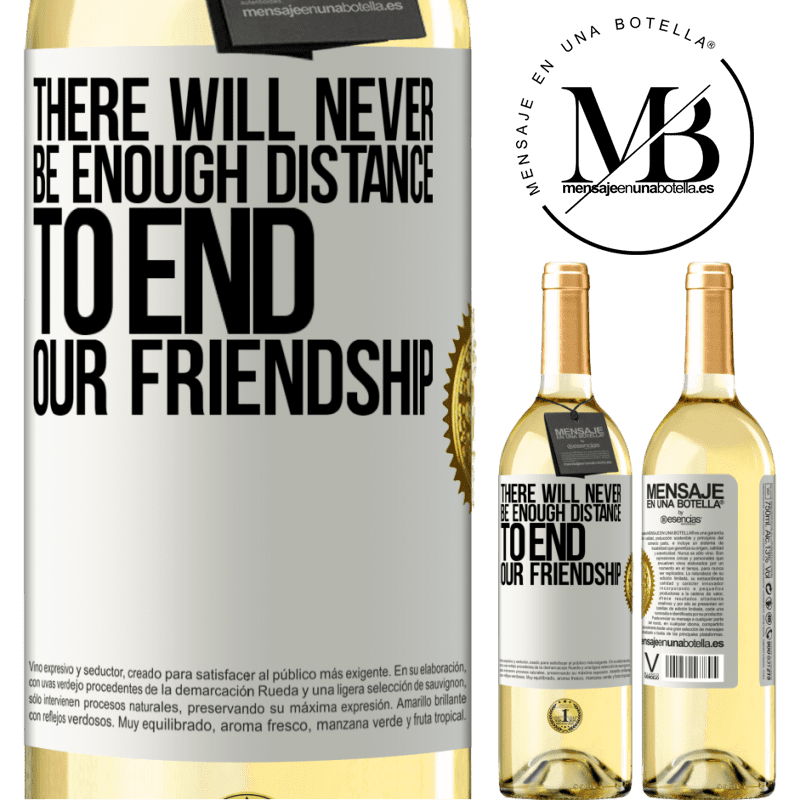 24,95 € Free Shipping | White Wine WHITE Edition There will never be enough distance to end our friendship White Label. Customizable label Young wine Harvest 2020 Verdejo
