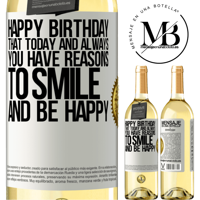 24,95 € Free Shipping | White Wine WHITE Edition Happy Birthday. That today and always you have reasons to smile and be happy White Label. Customizable label Young wine Harvest 2020 Verdejo