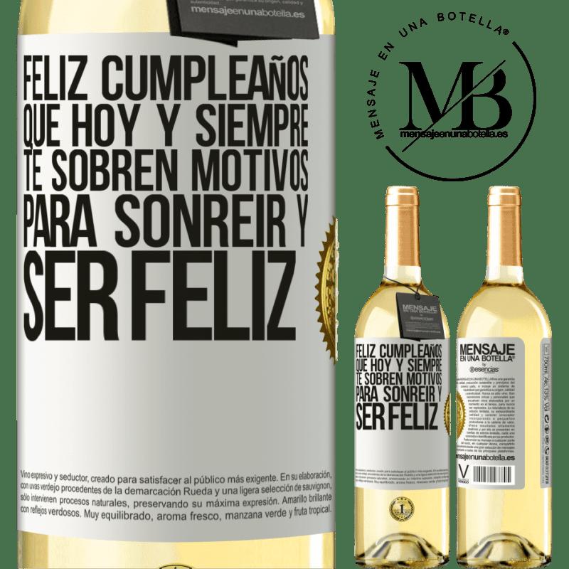 24,95 € Envío gratis | Vino Blanco Edición WHITE Feliz cumpleaños. Que hoy y siempre te sobren motivos para sonreír y ser feliz Etiqueta Blanca. Etiqueta personalizable Vino joven Cosecha 2020 Verdejo
