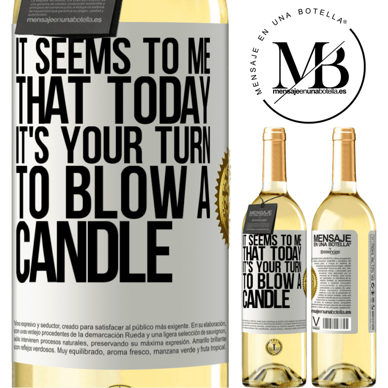24,95 € Free Shipping | White Wine WHITE Edition It seems to me that today, it's your turn to blow a candle White Label. Customizable label Young wine Harvest 2020 Verdejo