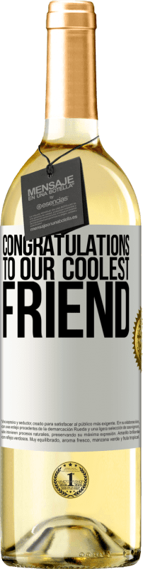 24,95 € Free Shipping | White Wine WHITE Edition Congratulations to our coolest friend White Label. Customizable label Young wine Harvest 2020 Verdejo