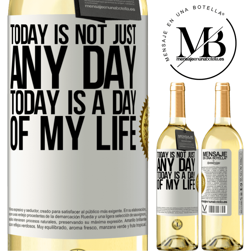 24,95 € Free Shipping | White Wine WHITE Edition Today is not just any day, today is a day of my life White Label. Customizable label Young wine Harvest 2020 Verdejo