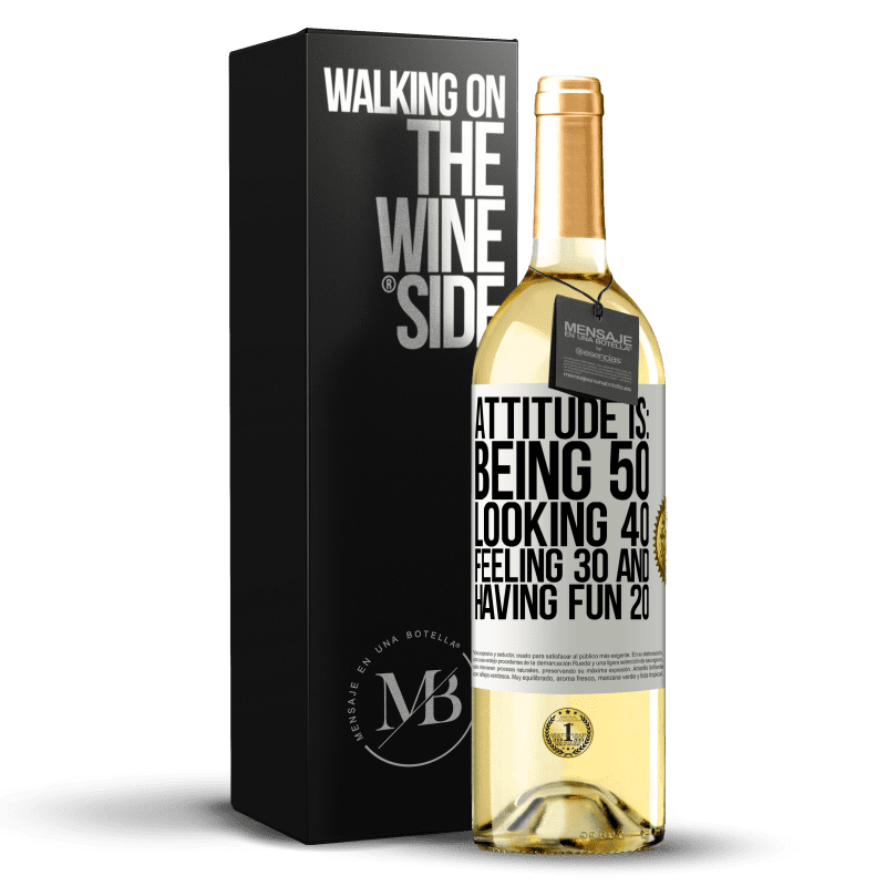 24,95 € Free Shipping   White Wine WHITE Edition Attitude is: Being 50, looking 40, feeling 30 and having fun 20 White Label. Customizable label Young wine Harvest 2020 Verdejo