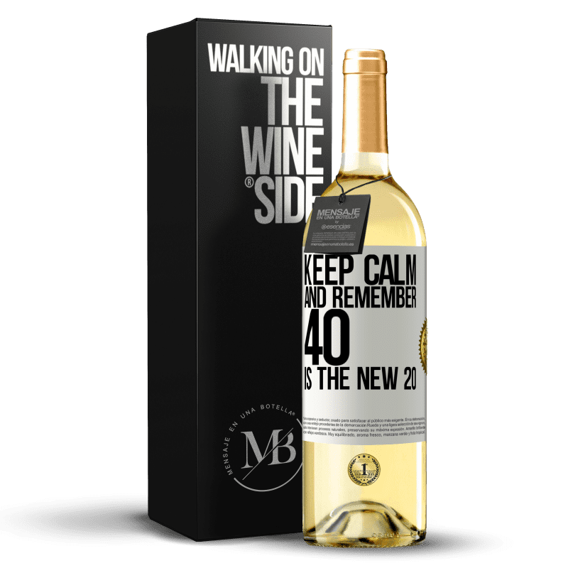 24,95 € Free Shipping | White Wine WHITE Edition Keep calm and remember, 40 is the new 20 White Label. Customizable label Young wine Harvest 2020 Verdejo