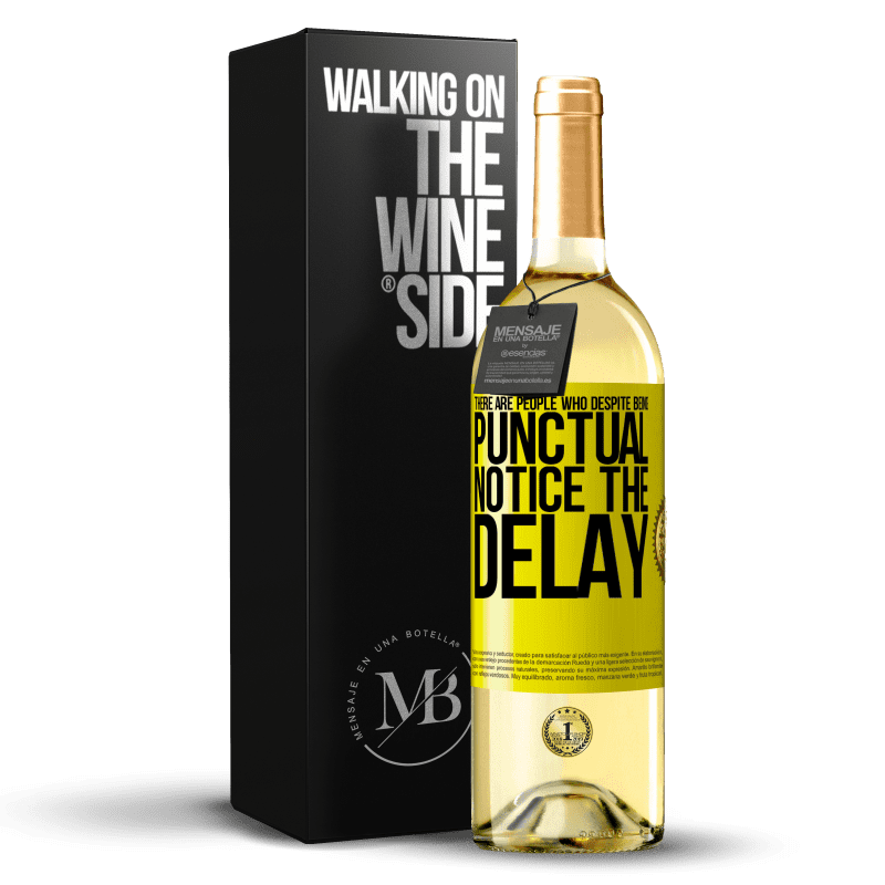 24,95 € Free Shipping | White Wine WHITE Edition There are people who, despite being punctual, notice the delay Yellow Label. Customizable label Young wine Harvest 2020 Verdejo