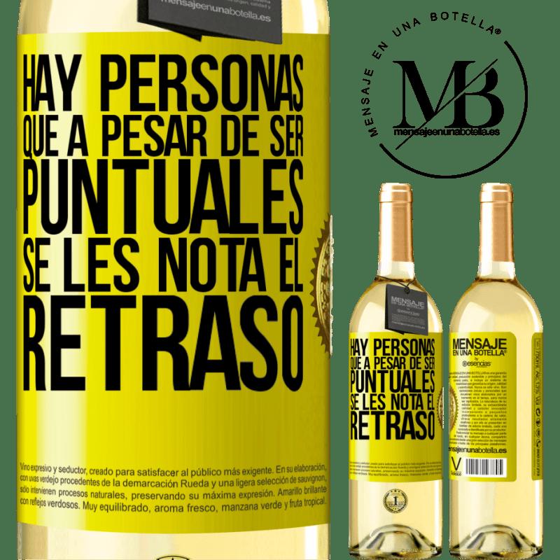24,95 € Envoi gratuit | Vin blanc Édition WHITE Il y a des gens qui, malgré leur ponctualité, remarquent le retard Étiquette Jaune. Étiquette personnalisable Vin jeune Récolte 2020 Verdejo