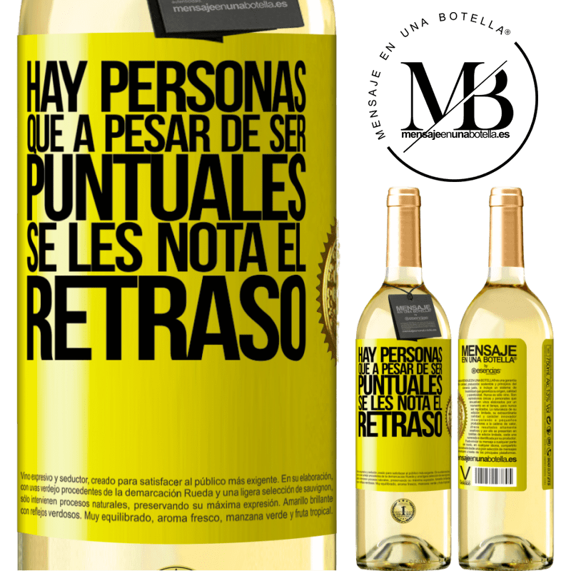 24,95 € Envío gratis | Vino Blanco Edición WHITE Hay personas que, a pesar de ser puntuales, se les nota el retraso Etiqueta Amarilla. Etiqueta personalizable Vino joven Cosecha 2020 Verdejo