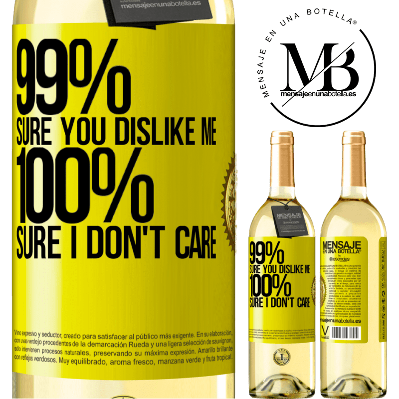 24,95 € Free Shipping | White Wine WHITE Edition 99% sure you like me. 100% sure I don't care Yellow Label. Customizable label Young wine Harvest 2020 Verdejo
