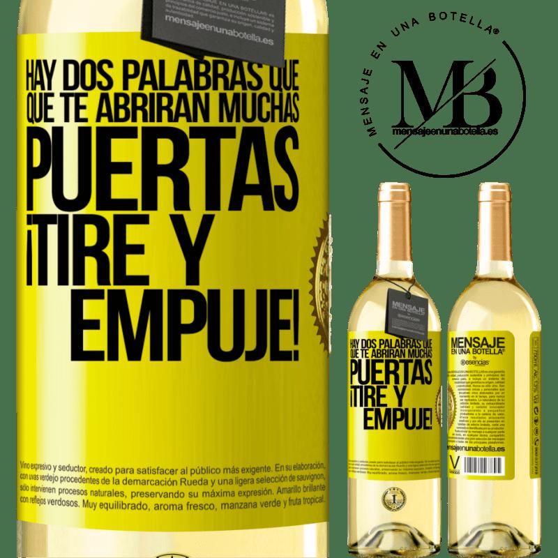 24,95 € Envío gratis   Vino Blanco Edición WHITE Hay dos palabras que te abrirán muchas puertas ¡Tire y Empuje! Etiqueta Amarilla. Etiqueta personalizable Vino joven Cosecha 2020 Verdejo