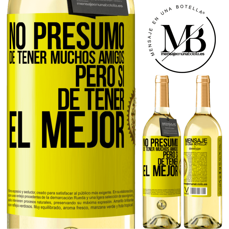 24,95 € Envío gratis | Vino Blanco Edición WHITE No presumo de tener muchos amigos, pero sí de tener el mejor Etiqueta Amarilla. Etiqueta personalizable Vino joven Cosecha 2020 Verdejo