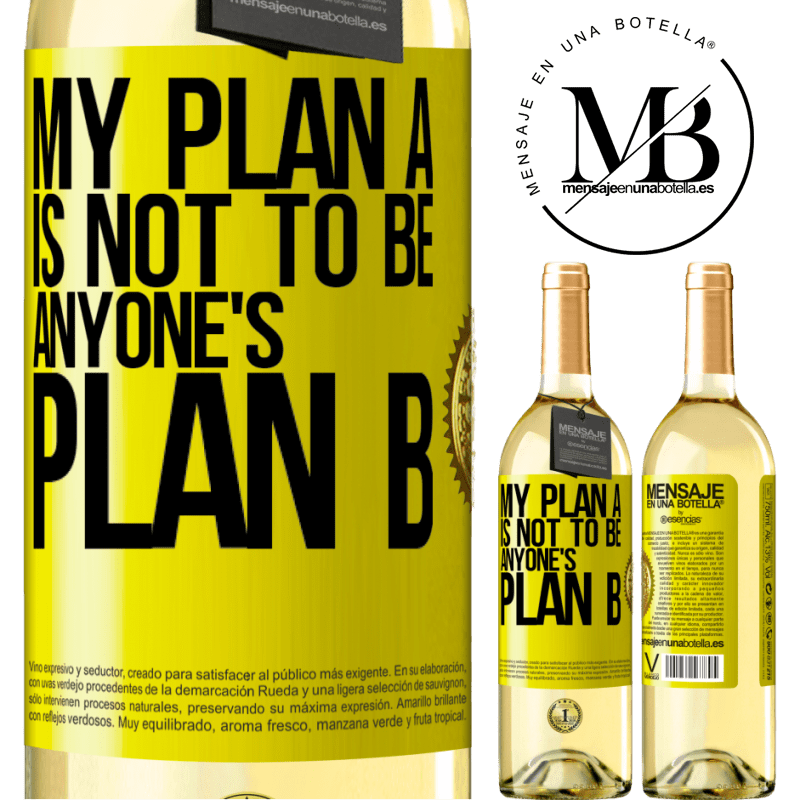 24,95 € Free Shipping | White Wine WHITE Edition My plan A is not to be anyone's plan B Yellow Label. Customizable label Young wine Harvest 2020 Verdejo