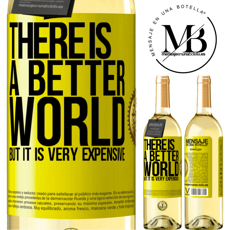 24,95 € Free Shipping   White Wine WHITE Edition There is a better world, but it is very expensive Yellow Label. Customizable label Young wine Harvest 2020 Verdejo