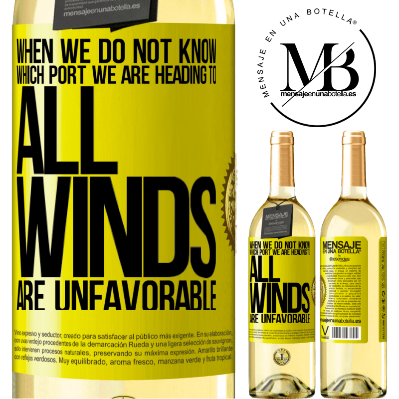 24,95 € Free Shipping | White Wine WHITE Edition When we do not know which port we are heading to, all winds are unfavorable Yellow Label. Customizable label Young wine Harvest 2020 Verdejo