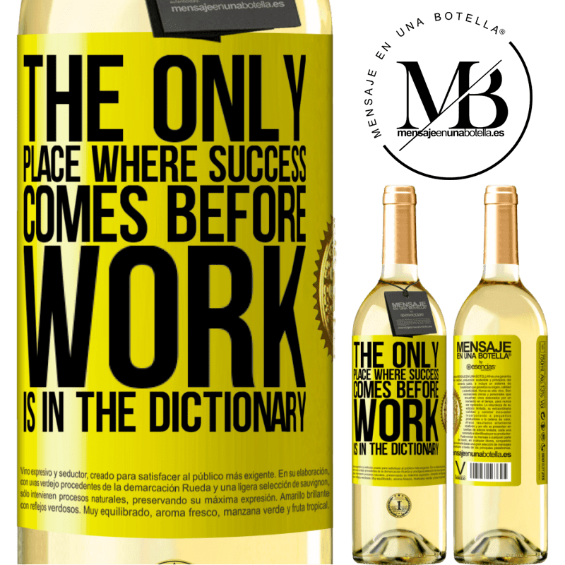 24,95 € Free Shipping | White Wine WHITE Edition The only place where success comes before work is in the dictionary Yellow Label. Customizable label Young wine Harvest 2020 Verdejo